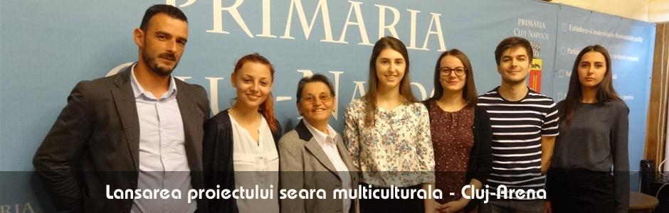 Lansarea proiectului seara multiculturala - Cluj-Arena